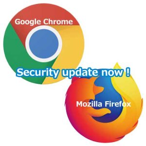 Google Chrome / Mozilla Firefox Security update now !