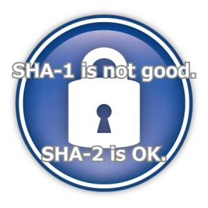 SHA-1証明書はダメ SHA-2証明書で
