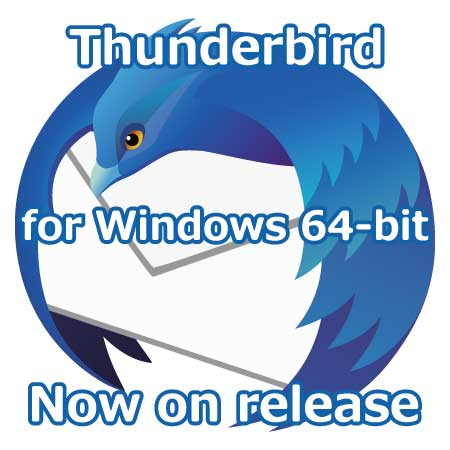 Thunderbird for Windows 64-bit がリリースされた